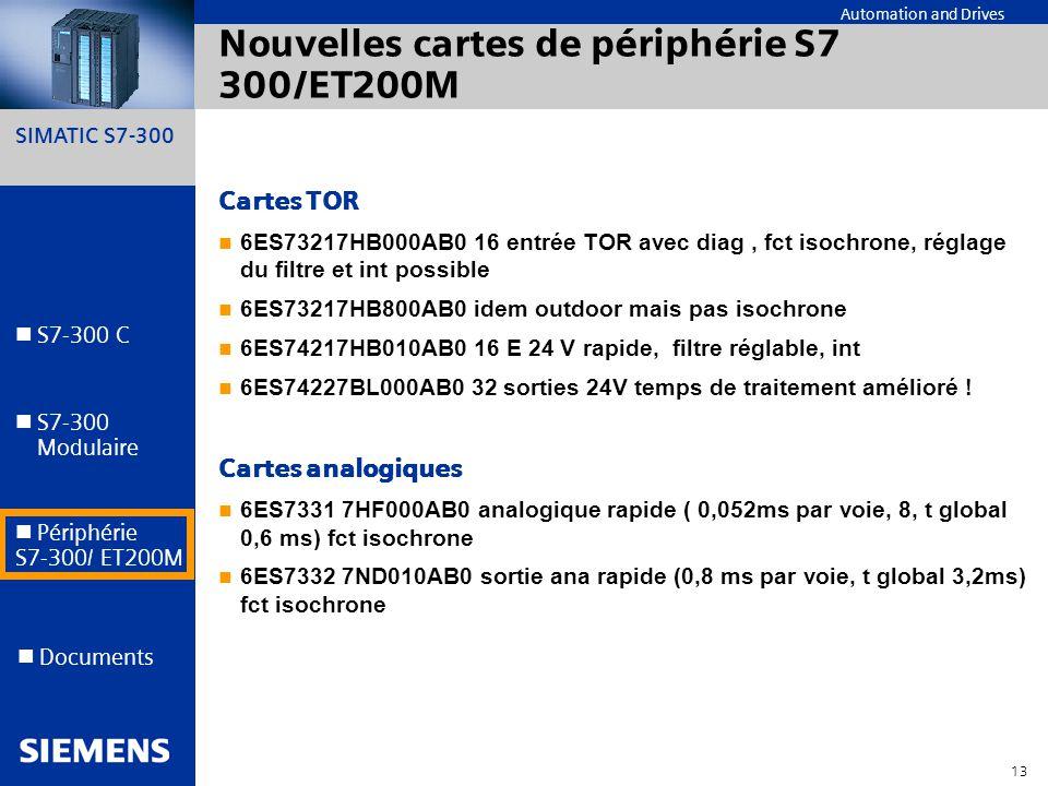 SIMATIC S7-300 13 Automation and Drives S7-300 C S7-300 Modulaire S7-300 Modulaire Périphérie S7-300/ ET200M Documents Nouvelles cartes de périphérie