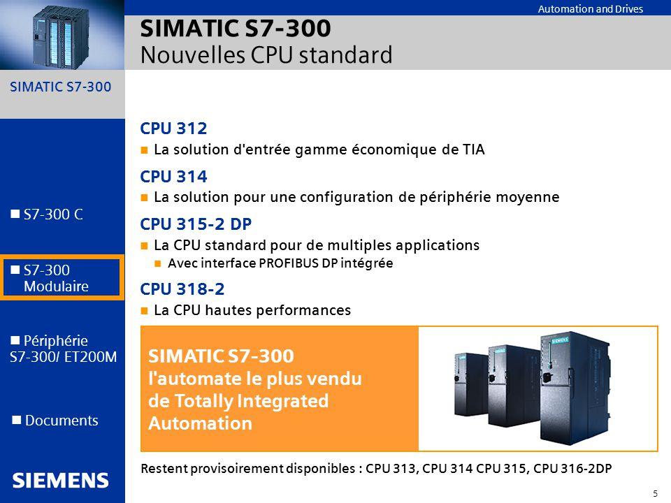 SIMATIC S7-300 5 Automation and Drives S7-300 C S7-300 Modulaire S7-300 Modulaire Périphérie S7-300/ ET200M Documents SIMATIC S7-300 Nouvelles CPU sta