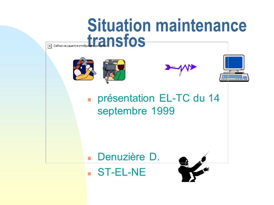 Situation maintenance transfos n présentation EL-TC du 14 septembre 1999 n Denuzière D. n ST-EL-NE