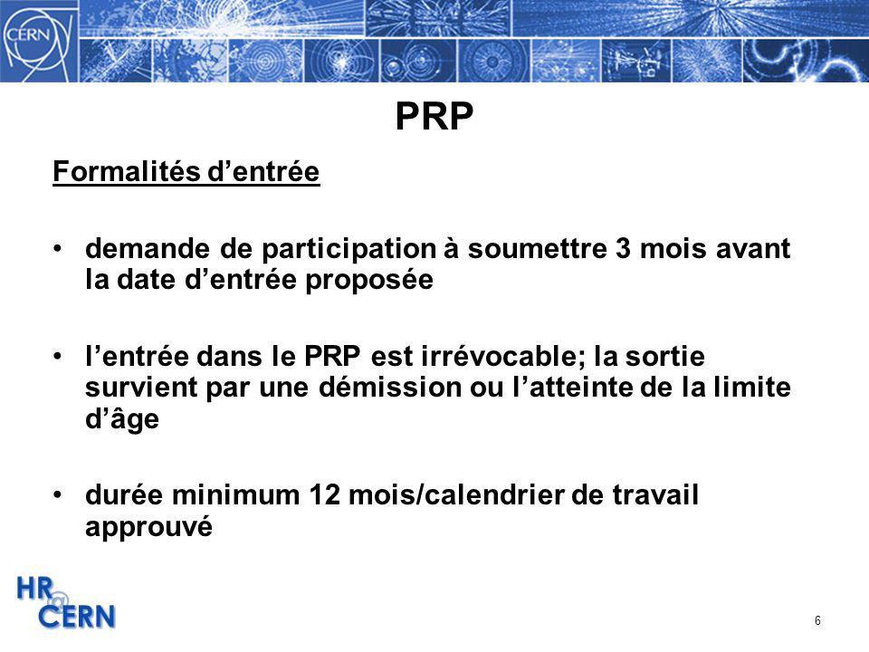 6 PRP Formalités dentrée demande de participation à soumettre 3 mois avant la date dentrée proposée lentrée dans le PRP est irrévocable; la sortie sur