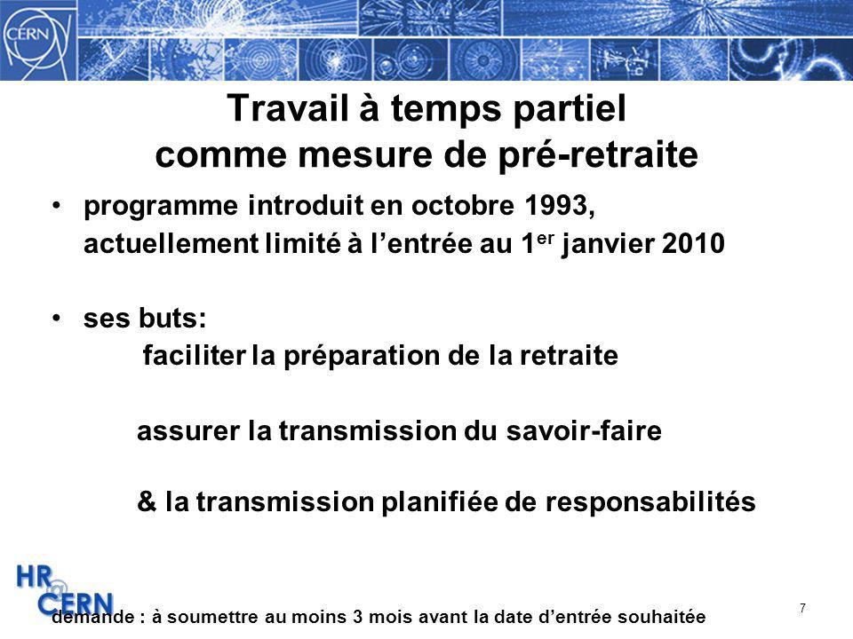 7 Travail à temps partiel comme mesure de pré-retraite programme introduit en octobre 1993, actuellement limité à lentrée au 1 er janvier 2010 ses but