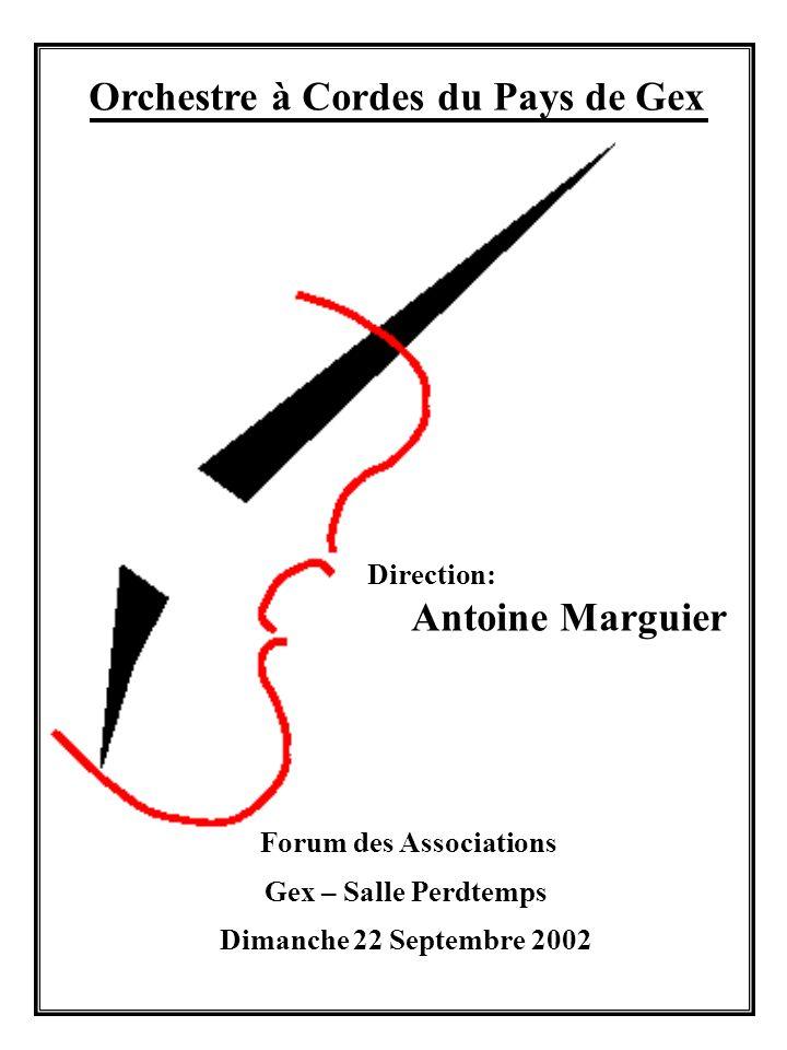 Orchestre à Cordes du Pays de Gex Direction: Antoine Marguier Forum des Associations Gex – Salle Perdtemps Dimanche 22 Septembre 2002