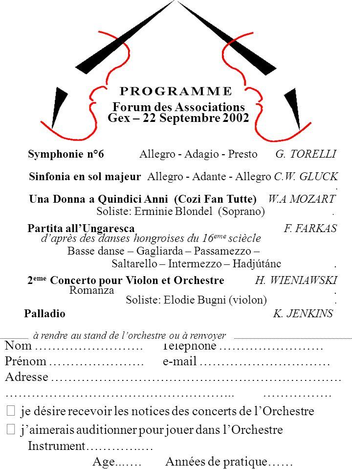 Symphonie n°6 Allegro - Adagio - Presto G. TORELLI Sinfonia en sol majeur Allegro - Adante - Allegro C.W. GLUCK. Una Donna a Quindici Anni (Cozi Fan T