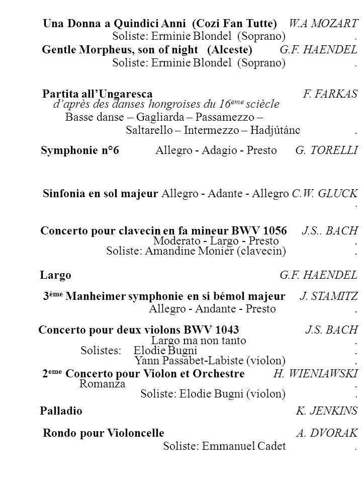 Symphonie n°6 Allegro - Adagio - Presto G. TORELLI Gentle Morpheus, son of night (Alceste) G.F. HAENDEL Soliste: Erminie Blondel (Soprano). Sinfonia e