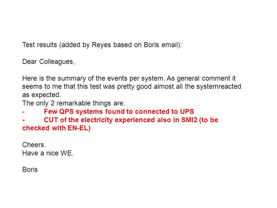 Test results (added by Reyes based on Boris email): Dear Colleagues, Here is the summary of the events per system.