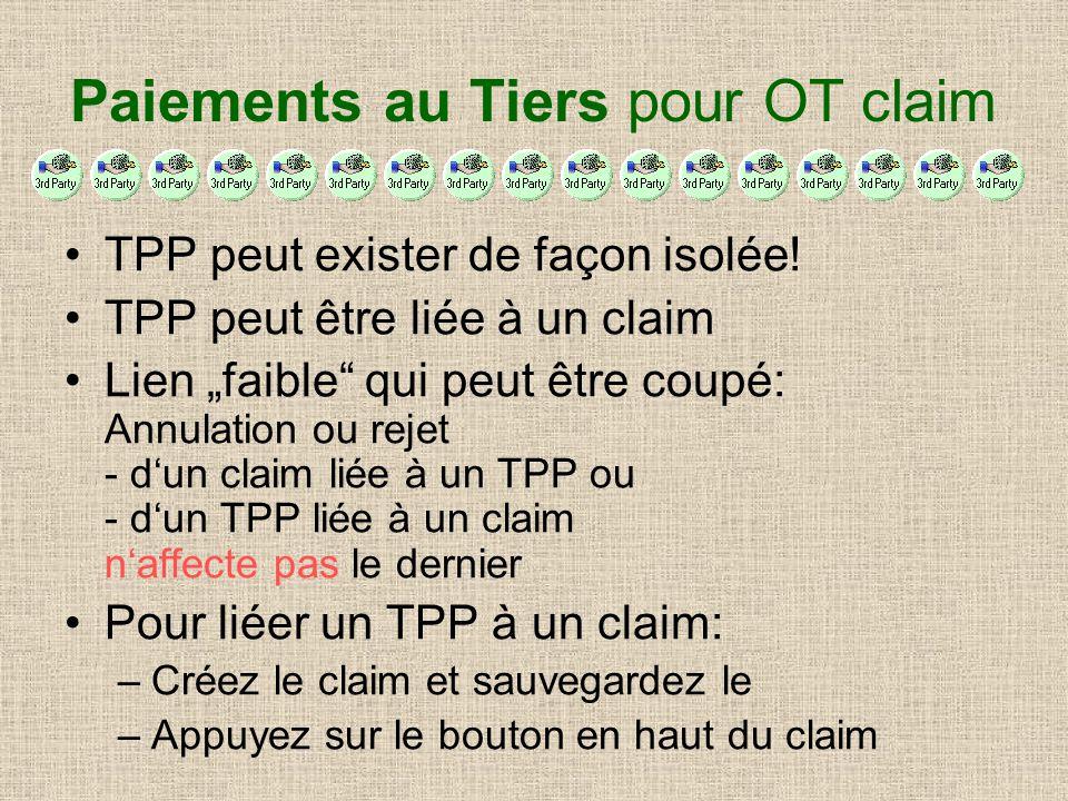 Paiements au Tiers pour OT claim TPP peut exister de façon isolée! TPP peut être liée à un claim Lien faible qui peut être coupé: Annulation ou rejet