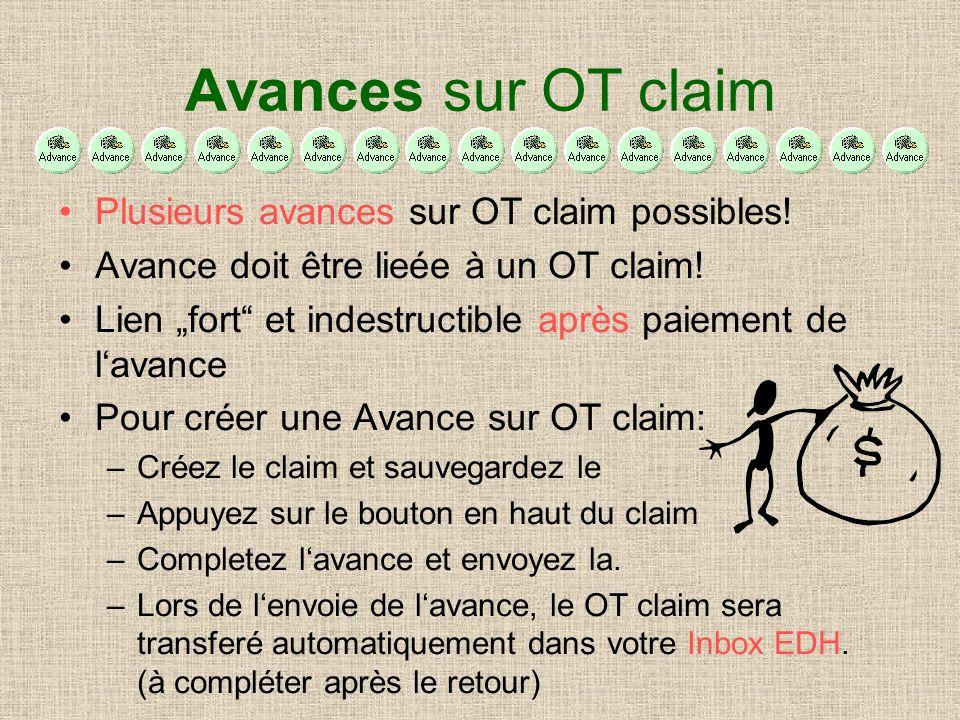 Avances sur OT claim Plusieurs avances sur OT claim possibles! Avance doit être lieée à un OT claim! Lien fort et indestructible après paiement de lav