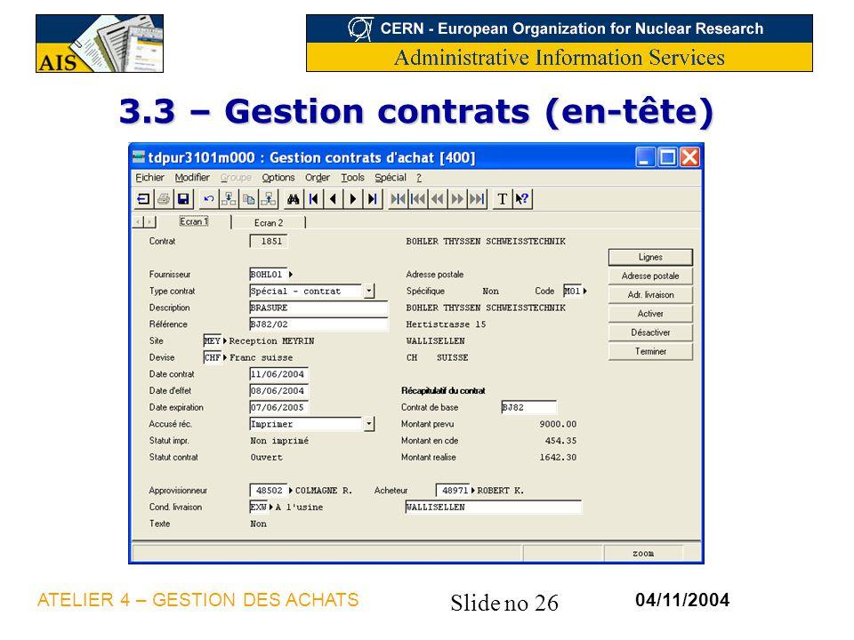 Slide no 26 04/11/2004ATELIER 4 – GESTION DES ACHATS 3.3 – Gestion contrats (en-tête)