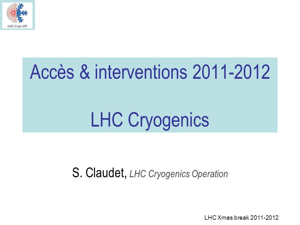 LHC Xmas break 2011-2012 LHC Cryo, cest où .LHC: le plus grand complexe cryog é nique du monde .