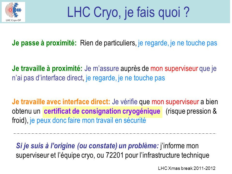LHC Xmas break 2011-2012 LHC Cryo, je fais quoi .