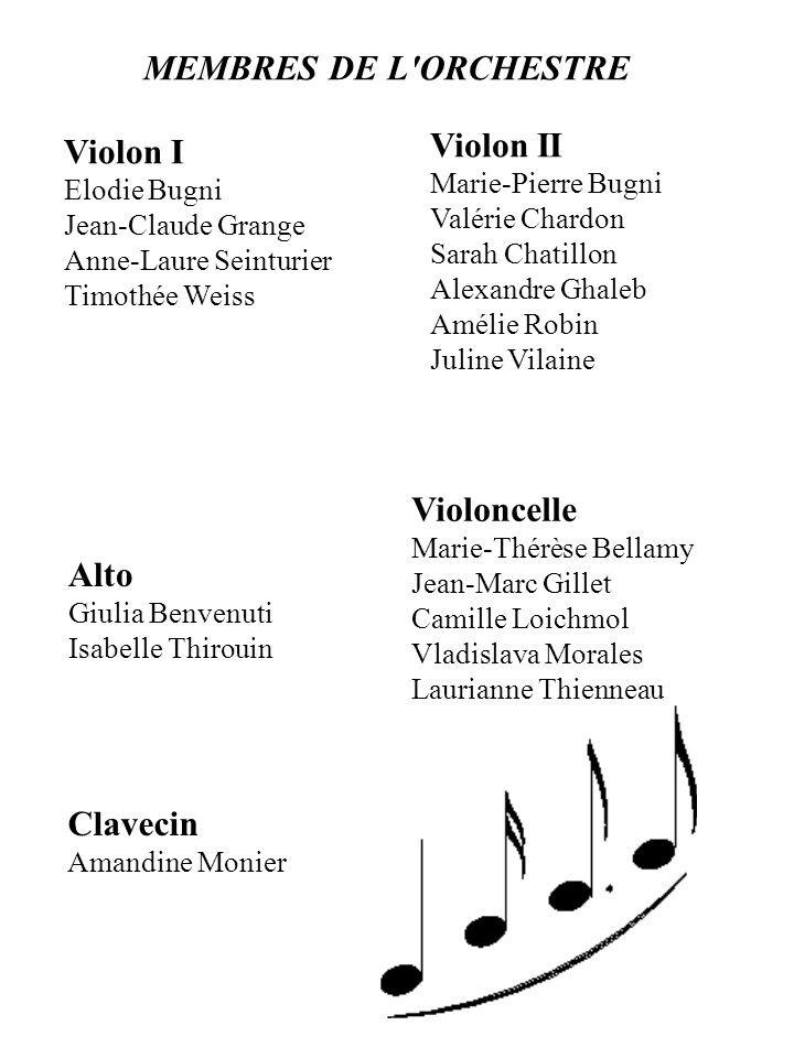 Clavecin Amandine Monier MEMBRES DE L'ORCHESTRE Violon I Elodie Bugni Jean-Claude Grange Anne-Laure Seinturier Timothée Weiss Violon II Marie-Pierre B