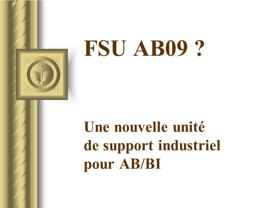 FSU AB09 ? Une nouvelle unité de support industriel pour AB/BI