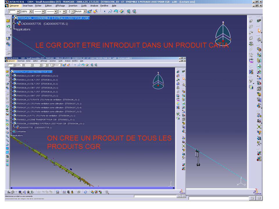 LE CGR DOIT ETRE INTRODUIT DANS UN PRODUIT CATIA ON CREE UN PRODUIT DE TOUS LES PRODUITS CGR