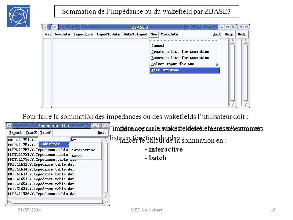 - copier les éléments dans la liste en fonction du plan : - transversal : X, Y - longitudinal : Z Sommation de limpédance ou du wakefield par ZBASE3 1