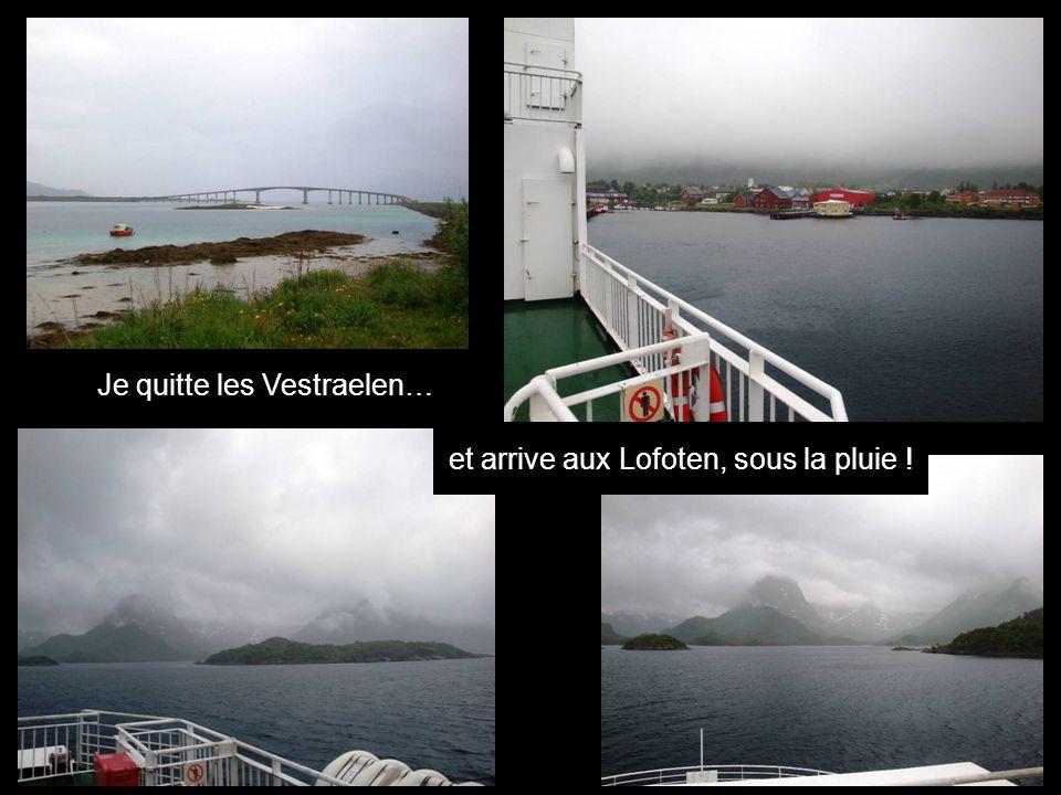 Je quitte les Vestraelen… et arrive aux Lofoten, sous la pluie !