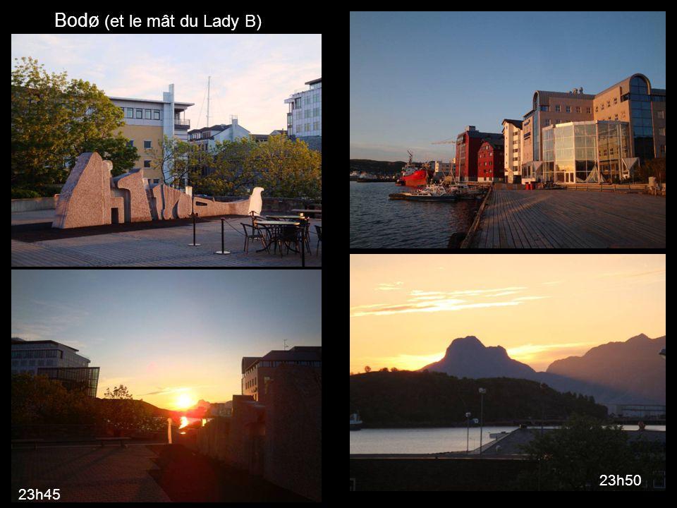 Bodø (et le mât du Lady B) 23h45 23h50