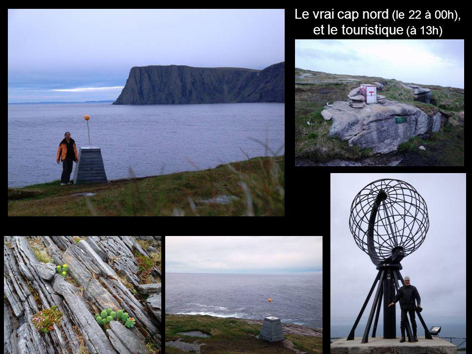 Le vrai cap nord (le 22 à 00h), et le touristique (à 13h)