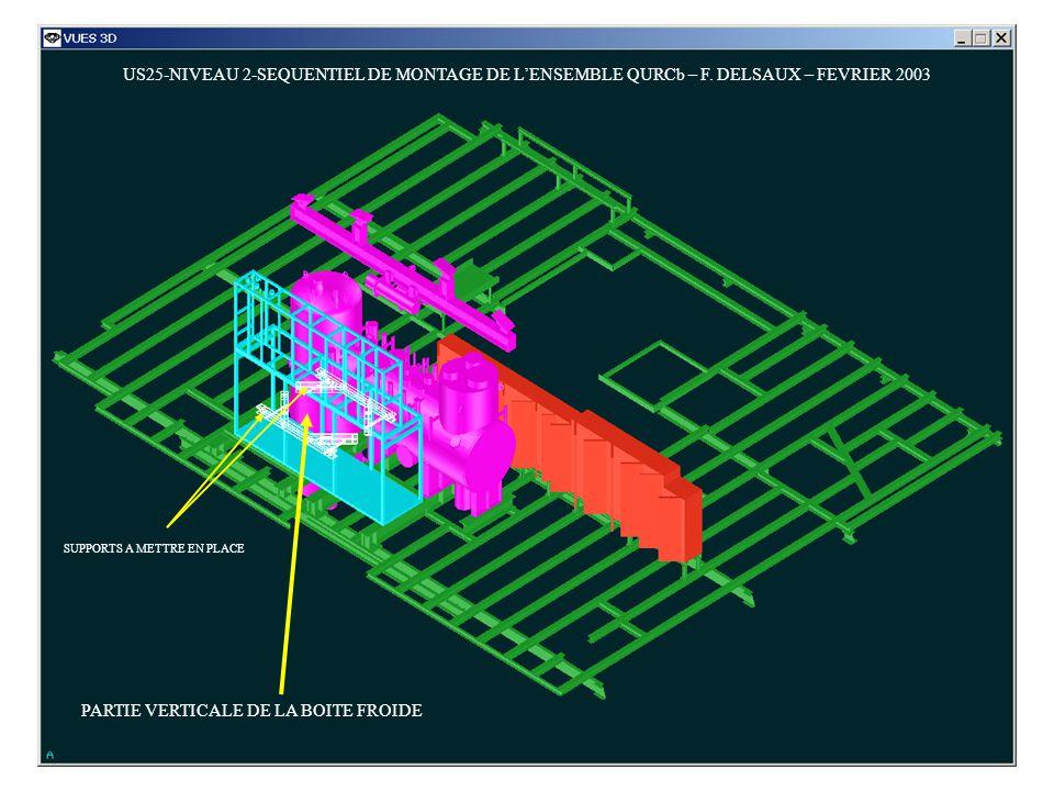 US25-NIVEAU 2-SEQUENTIEL DE MONTAGE DE LENSEMBLE QURCb – F. DELSAUX – FEVRIER 2003 PARTIE VERTICALE DE LA BOITE FROIDE SUPPORTS A METTRE EN PLACE