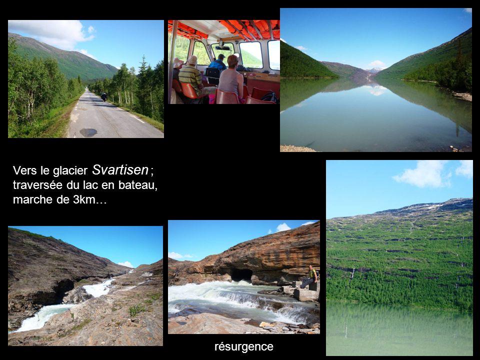 Vers le glacier Svartisen ; traversée du lac en bateau, marche de 3km… résurgence