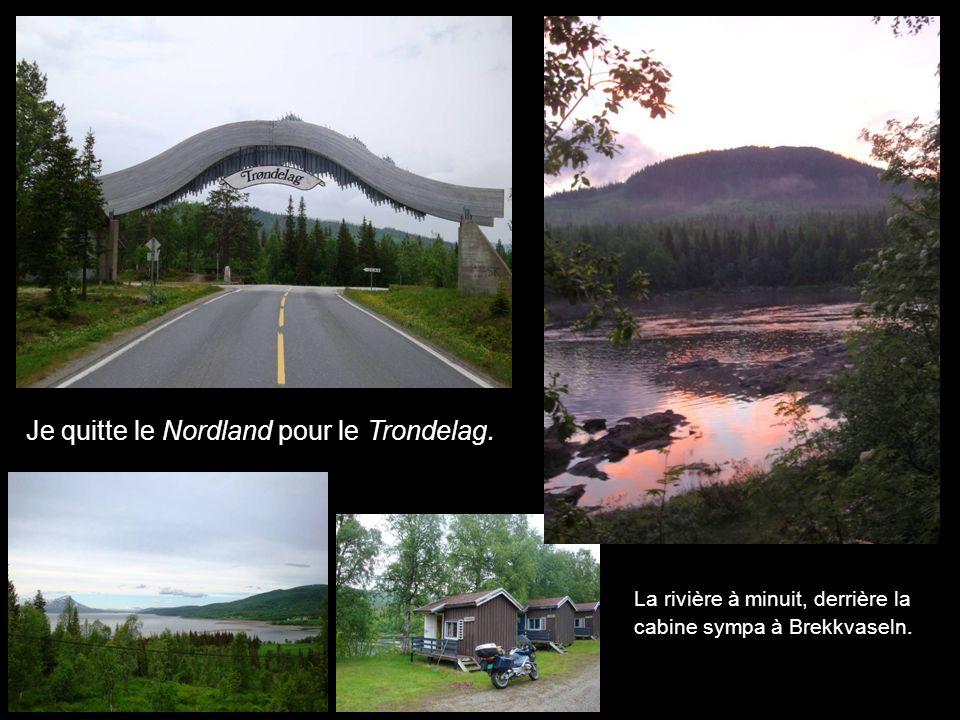 Je quitte le Nordland pour le Trondelag.