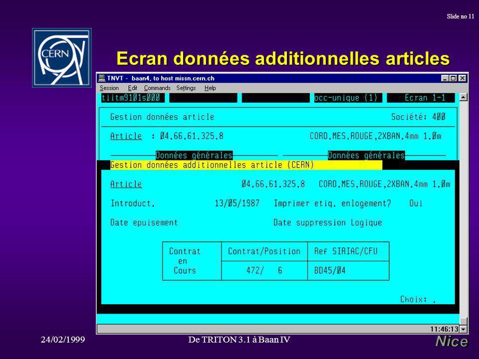 24/02/1999De TRITON 3.1 à Baan IV Slide no 11 Ecran données additionnelles articles Ecran données additionnelles articles