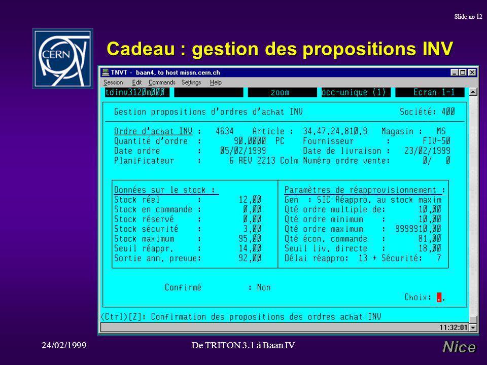 24/02/1999De TRITON 3.1 à Baan IV Slide no 12 Cadeau : gestion des propositions INV