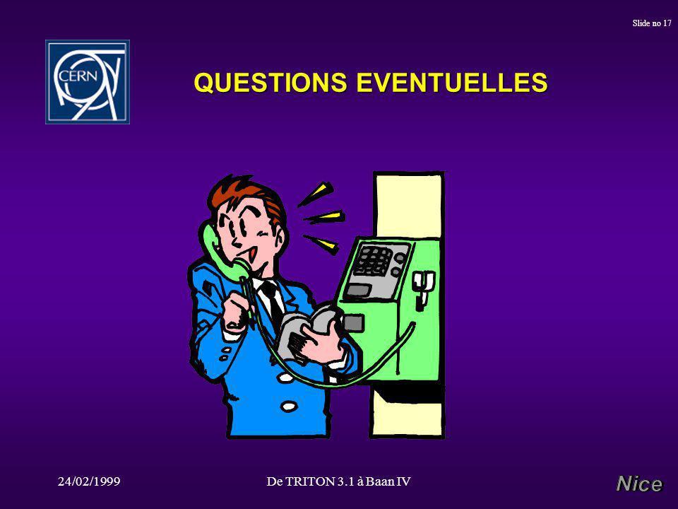 24/02/1999De TRITON 3.1 à Baan IV Slide no 17 QUESTIONS EVENTUELLES