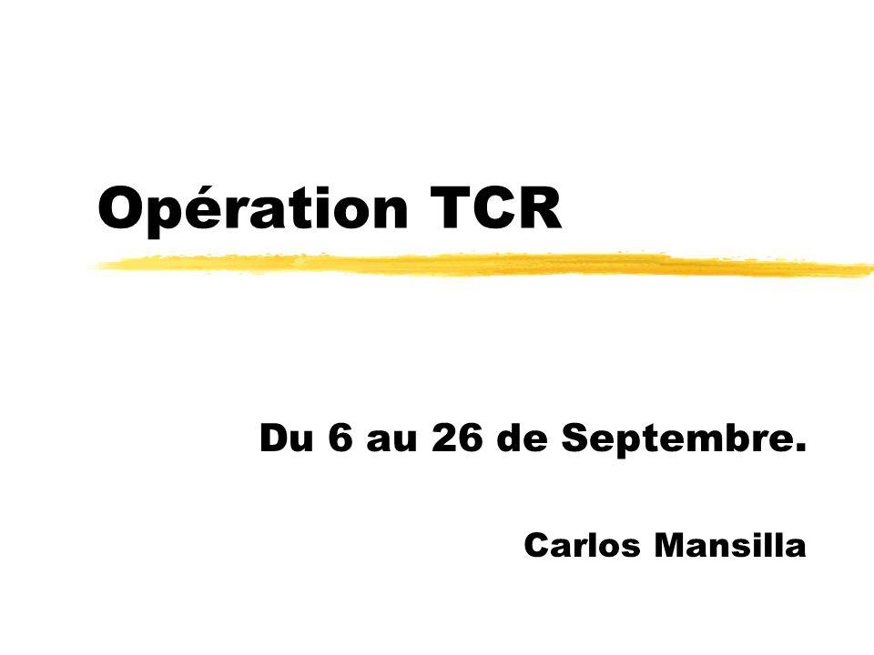 Opération TCR Du 6 au 26 de Septembre. Carlos Mansilla