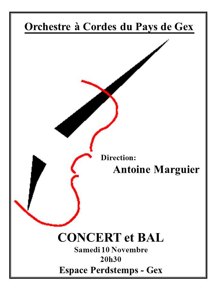 Orchestre à Cordes du Pays de Gex Direction: Antoine Marguier CONCERT et BAL Samedi 10 Novembre 20h30 Espace Perdstemps - Gex