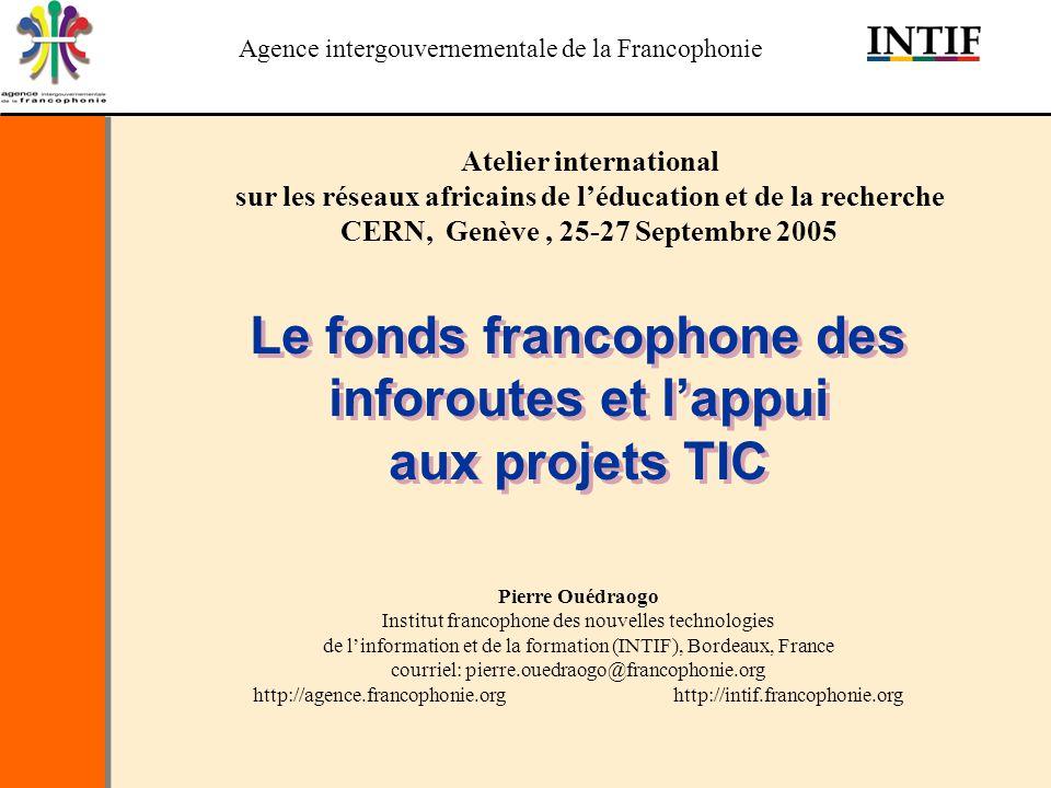 Agence intergouvernementale de la Francophonie 2 Plan Introduction Fonds francophone des inforoutes Initiatives soutenues en Afrique Conclusions