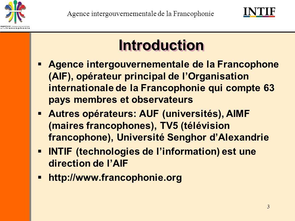 Agence intergouvernementale de la Francophonie 4 Plan Introduction A lexception des fonds thématiques, les autres projets financés sont issus de la programmation adoptée par les sommets des Chefs dEtat de la Francophonie