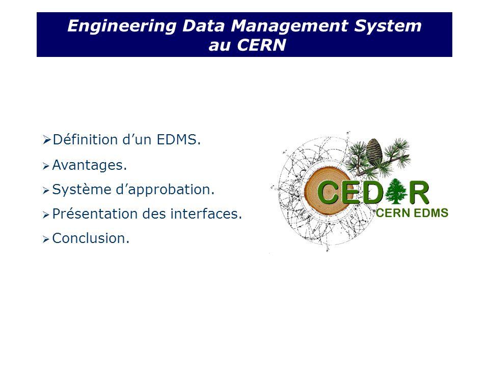 Définition dun EDMS. Avantages. Système dapprobation.