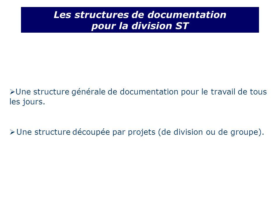 Les structures de documentation pour la division ST Une structure générale de documentation pour le travail de tous les jours.