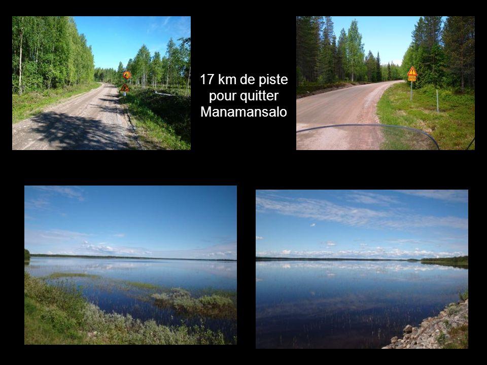 17 km de piste pour quitter Manamansalo