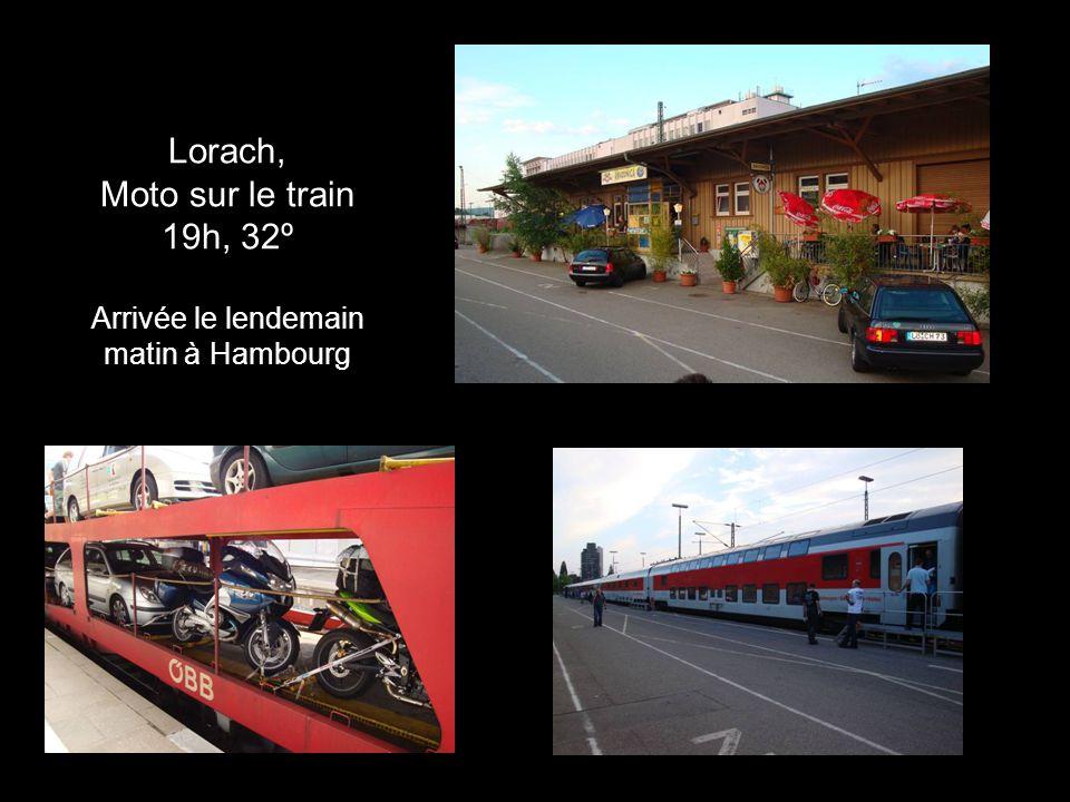 Lorach, Moto sur le train 19h, 32º Arrivée le lendemain matin à Hambourg