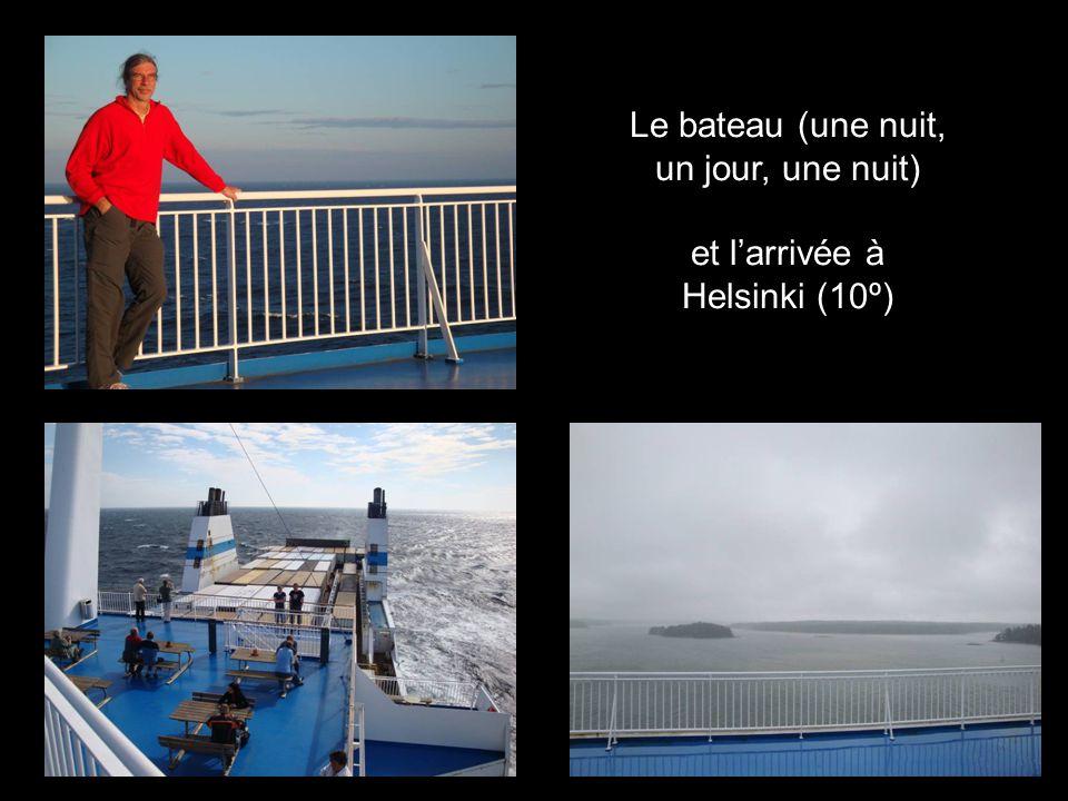 Le bateau (une nuit, un jour, une nuit) et larrivée à Helsinki (10º)