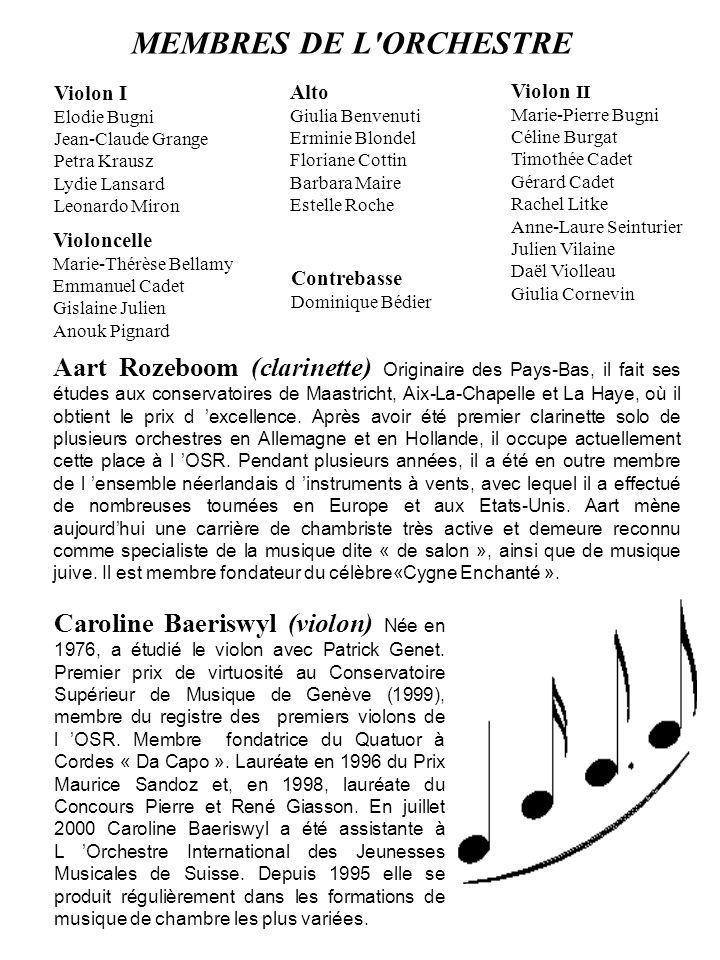 Contrebasse Dominique Bédier MEMBRES DE L'ORCHESTRE Violon I Elodie Bugni Jean-Claude Grange Petra Krausz Lydie Lansard Leonardo Miron Violon II Marie