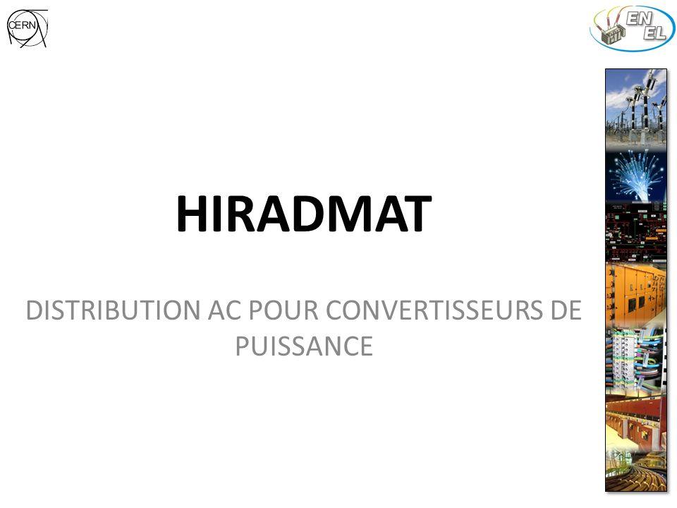 HIRADMAT BA6 -Décâblage complet des transformateurs EMT104*7 et EMT121/A6 -Recâblage complet des deux transformateurs relocalisés au BA6 -Alimentation des deux convertisseurs rénovés MBB et MBS BA7 -Alimentation de 11 nouveaux convertisseurs (1655A RMS)