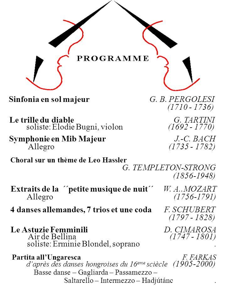 Le Astuzie Femminili D. CIMAROSA Air de Bellina (1747 - 1801) soliste: Erminie Blondel, soprano. 4 danses allemandes, 7 trios et une coda F. SCHUBERT