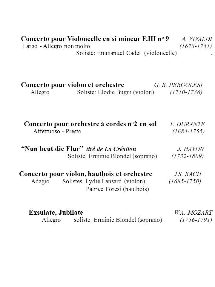 Concerto pour Violoncelle en si mineur F.III n o 9 A. VIVALDI Largo - Allegro non molto (1678-1741) Soliste: Emmanuel Cadet (violoncelle). Concerto po