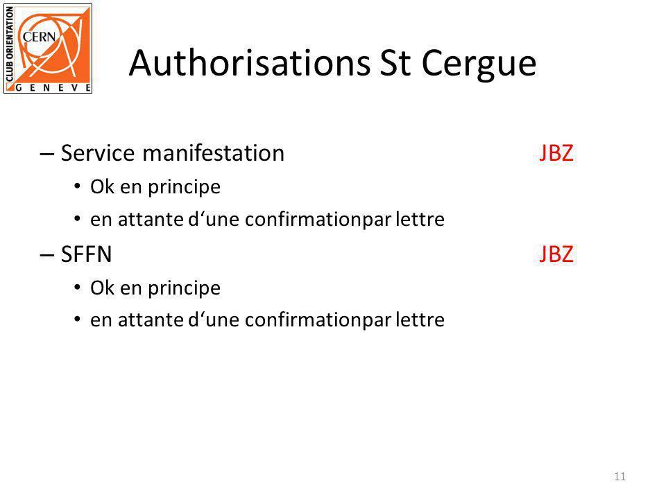 Authorisations St Cergue – Service manifestationJBZ Ok en principe en attante dune confirmationpar lettre – SFFN JBZ Ok en principe en attante dune co