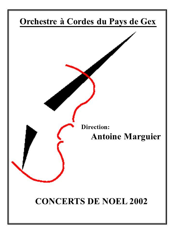 Orchestre à Cordes du Pays de Gex Direction: Antoine Marguier CONCERTS DE NOEL 2002