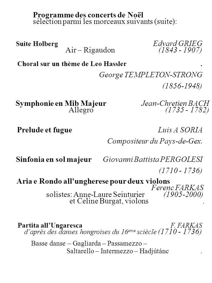 Suite Holberg Edvard GRIEG Air – Rigaudon (1843 - 1907) Programme des concerts de Noël sélection parmi les morceaux suivants (suite): Choral sur un th