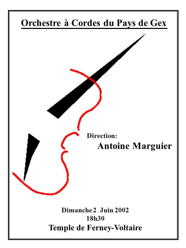 Orchestre à Cordes du Pays de Gex Direction: Antoine Marguier Dimanche 2 Juin 2002 18h30 Temple de Ferney-Voltaire