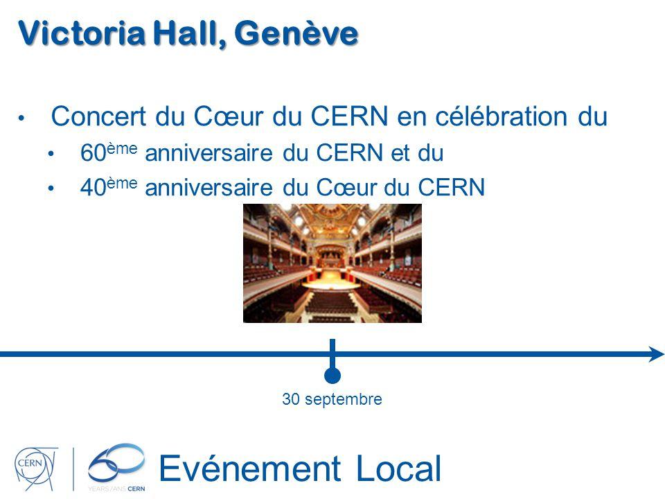Evénement Local Victoria Hall, Genève Concert du Cœur du CERN en célébration du 60 ème anniversaire du CERN et du 40 ème anniversaire du Cœur du CERN