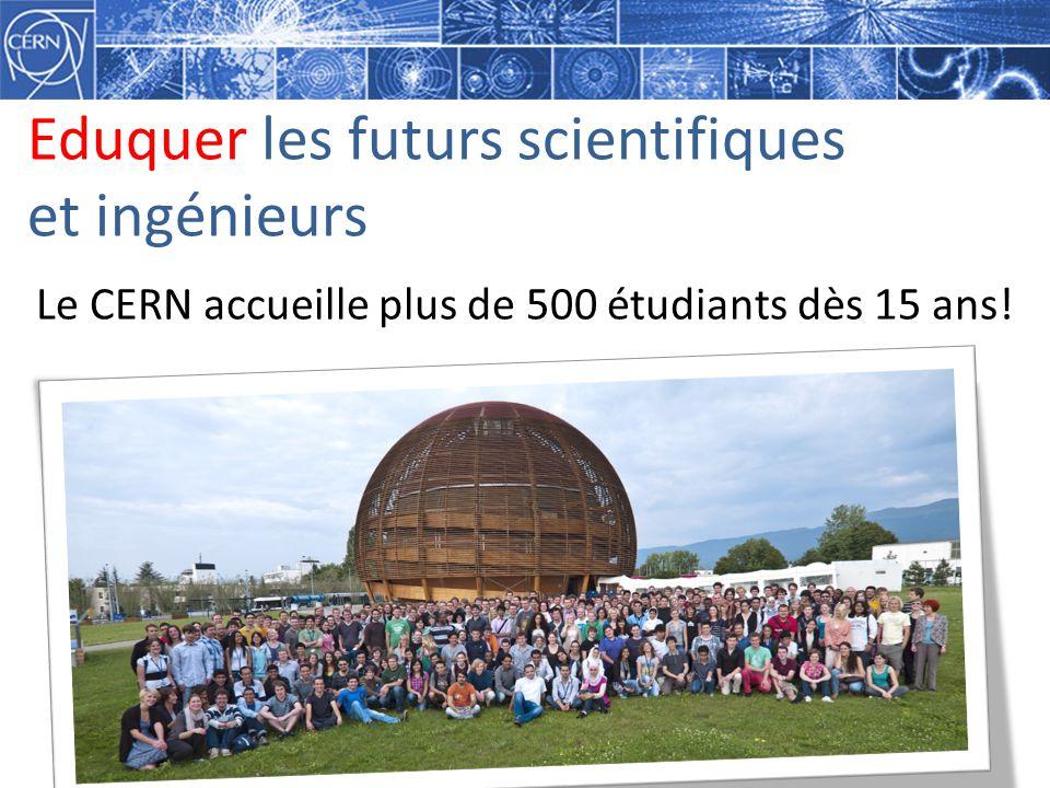 Eduquer les futurs scientifiques et ingénieurs Le CERN accueille plus de 500 étudiants dès 15 ans!