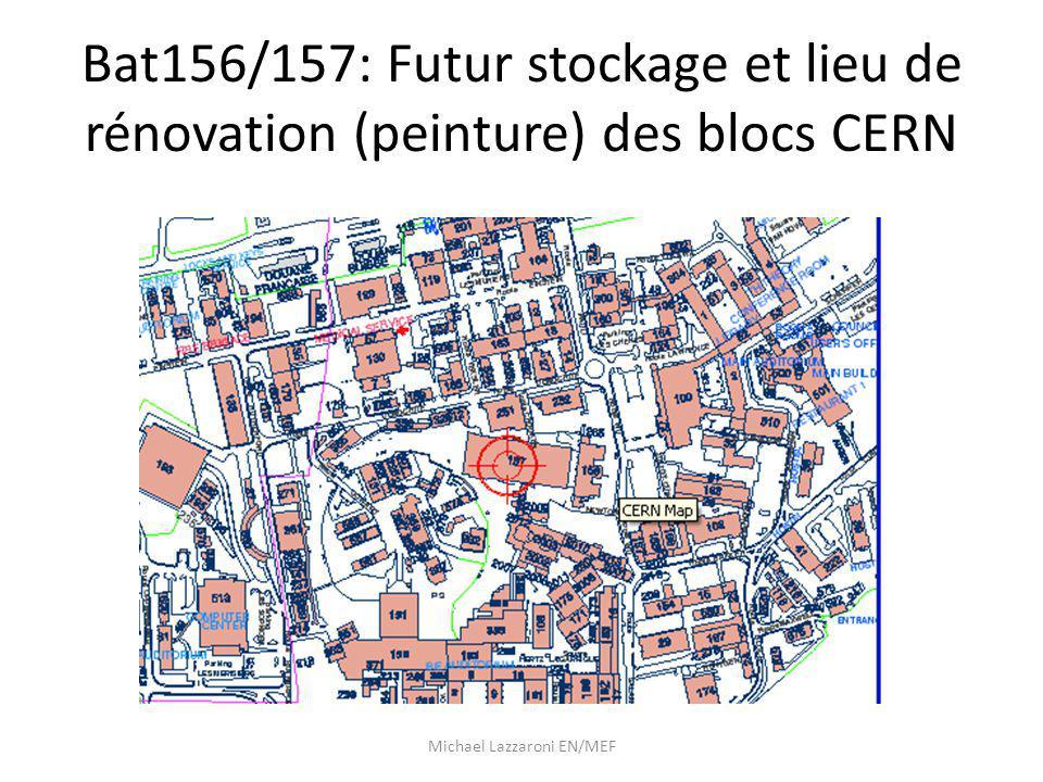 Bat156/157: Futur stockage et lieu de rénovation (peinture) des blocs CERN Michael Lazzaroni EN/MEF