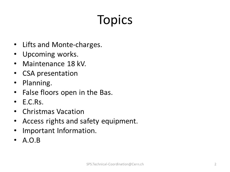 Topics 2SPS.Technical-Coordination@Cern.ch Lifts and Monte-charges.