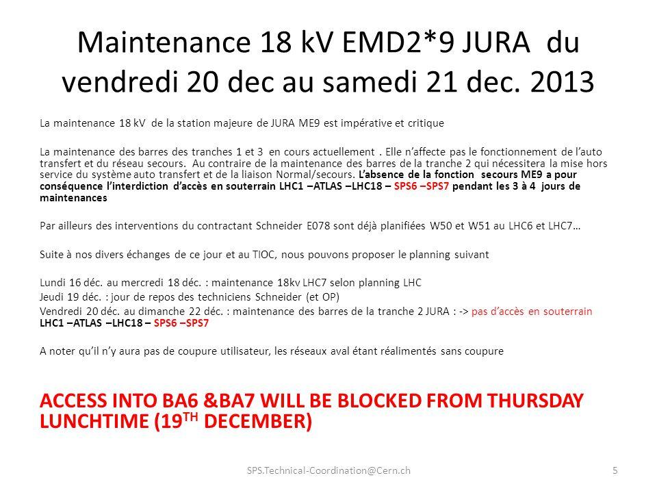Maintenance 18 kV EMD2*9 JURA du vendredi 20 dec au samedi 21 dec. 2013 La maintenance 18 kV de la station majeure de JURA ME9 est impérative et criti