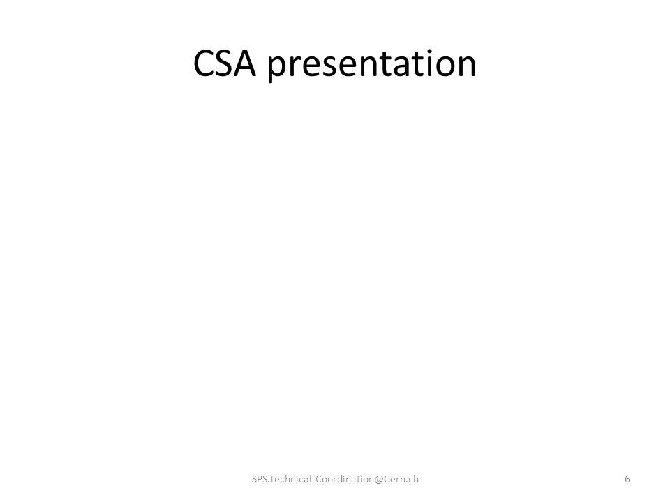 CSA presentation SPS.Technical-Coordination@Cern.ch6